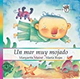 Un mar muy mojado / A Sea Very Wet (Spanish Edition)