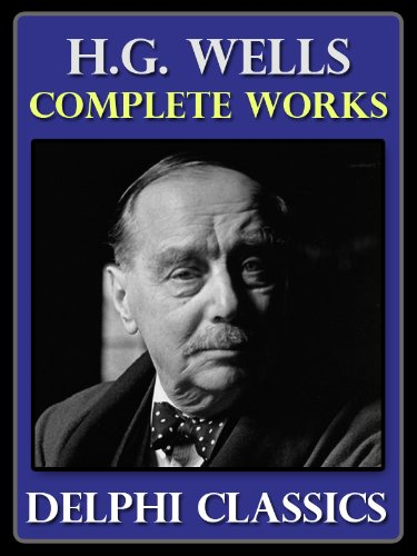 Complete Works of H.G. Wells HG (Illustrated)