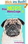 Die Mops Monologe 3: Noch mehr Kolumn...