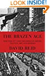The Brazen Age: New York City and the...
