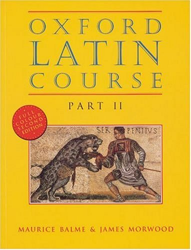 Oxford Latin Course, Part 2, 2nd Edition (Pt.2) (Latin Edition)