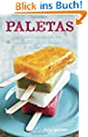Paletas: Authentic Recipes for Mexica...