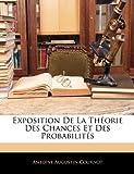 echange, troc Antoine Augustin Cournot - Exposition de La Thorie Des Chances Et Des Probabilits
