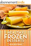 Healthy Frozen Desserts (Simple Healt...