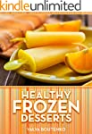 Healthy Frozen Desserts (Simple Healt...