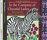 In The Company Of Cheerful Ladies (No. 1 Ladies' Detective Agency) Alexander McCall Smith