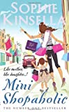 Mini Shopaholic: (Shopaholic Book 6) by Kinsella, Sophie (2011) Sophie Kinsella