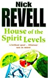 Nick Revell House of the Spirit Levels