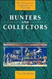 Hunters and Collectors: The Antiquarian Imagination in Australia (Studies in Australian History) (052148281X) by Tom Griffiths