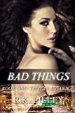 9780615822761: Bad Things (Tristan & Danika #1) (Volume 1)
