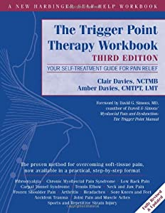 The Trigger Point Therapy Workbook: Your Self-Treatment Guide for Pain Relief from New Harbinger Publications