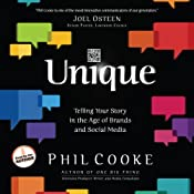 Unique: Telling Your Story in the Age of Brands and Social Media | [Phil Cooke]