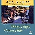 These High, Green Hills: The Mitford Years, Book 3 Audiobook by Jan Karon Narrated by John McDonough