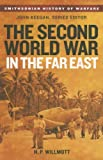 Image of The Second World War in the Far East (Smithsonian History of Warfare)