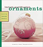 img - for Instant Gratification Ornaments: Fast & Fabulous Projects (Instant Gratification) book / textbook / text book