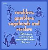 Ramblers Gamblers Vagabonds & Revelers