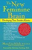 The New Feminine Brain: Developing Your Intuitive Genius