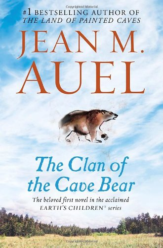 The Clan of the Cave Bear (Earth's Children, Book One)