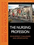 img - for The Nursing Profession: Development, Challenges, and Opportunities book / textbook / text book
