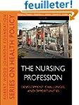 The Nursing Profession: Development,...