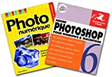 Adobe Photoshop 6 pour Windows et Macintosh + Photo num�rique
