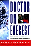 Doctor on Everest: Emergency Medicine at the Top of the World - a Personal Account of the 1996 Disaster Kenneth Kamler