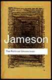 The Political Unconscious; Narrative as a Socially Symbolic Act (0415287510) by Jameson, F.
