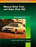 Ase Test Prep Series, Auto Manual Drive Trains - Axle (0766805514) by Delmar Publishers