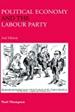 img - for Political Economy and the Labour Party: The Economics of Democratic Socialism 1884-2005 book / textbook / text book