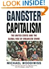 Gangster Capitalism: The United States and the Globalization of Organized Crime