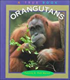 img - for Orangutans (True Books: Animals) book / textbook / text book