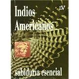 Indios Americanos, Sab.Esencial