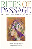 img - for Rites of Passage: Celebrating Life's Changes book / textbook / text book