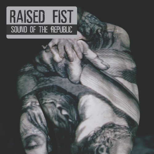 Sound Of The Republic [Us Import] by Raised Fist (2006-05-22)