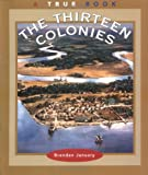 img - for The Thirteen Colonies (True Books: American History) book / textbook / text book