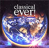 classical ever!by REQUEST
