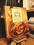 Cooking A to Z the Complete Culinary Ref (California Culinary Academy)