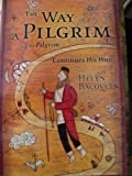 img - for The Way of a Pilgrim And the Pilgrim Continues His Way book / textbook / text book