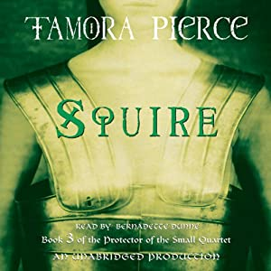 Squire: Book 3 of the Protector of the Small Quartet | [Tamora Pierce]