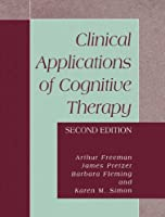 Clinical Applications of Cognitive Therapy, Second Edition