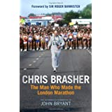 Chris Brasher: The Man Who Made the London Marathonby John Bryant