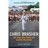 Chris Brasher: The Man Who Made the London Marathonby John Bryant