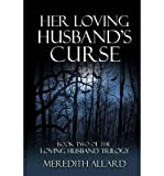img - for [ { HER LOVING HUSBAND'S CURSE } ] by Allard, Meredith (AUTHOR) Apr-25-2012 [ Paperback ] book / textbook / text book