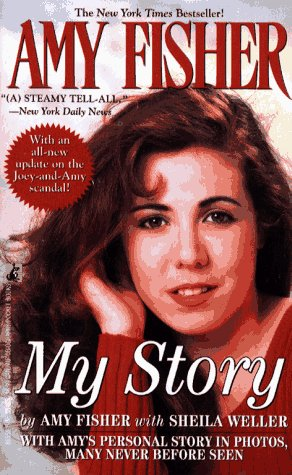 Amy Fisher: My Story, Amy Fisher, Sheila Weller