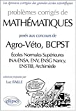 Mathmatiques Agro/Vto - BCPST (ENS, INA-ENSA, ENV, ENSG Nancy, Archimde BCPST) 1997-1999