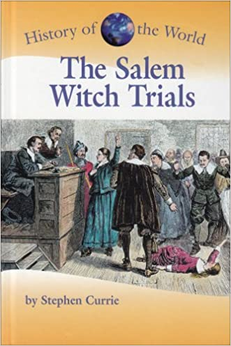 History of the World - The Salem Witch Trials written by Stephen Currie