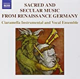 : Sacred & Secular Music From Renaissance Germany