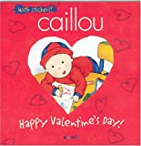 Caillou Happy Valentine's Day! (2894504675) by Johanne Mercier