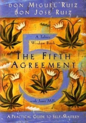 Download The Fifth Agreement: A Practical Guide to Self-Mastery (A Toltec Wisdom Book)