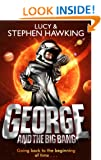 George and the Big Bang (George's Secret Key to the Universe Book 3)